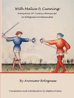 With Malice & Cunning- Anonymous 16th Century Manuscript on Bolognese Swordsmanship Farrell.jpg